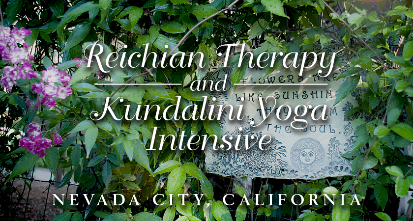 Reichian Therapy and Kundalini Yoga Intensive in Nevada City